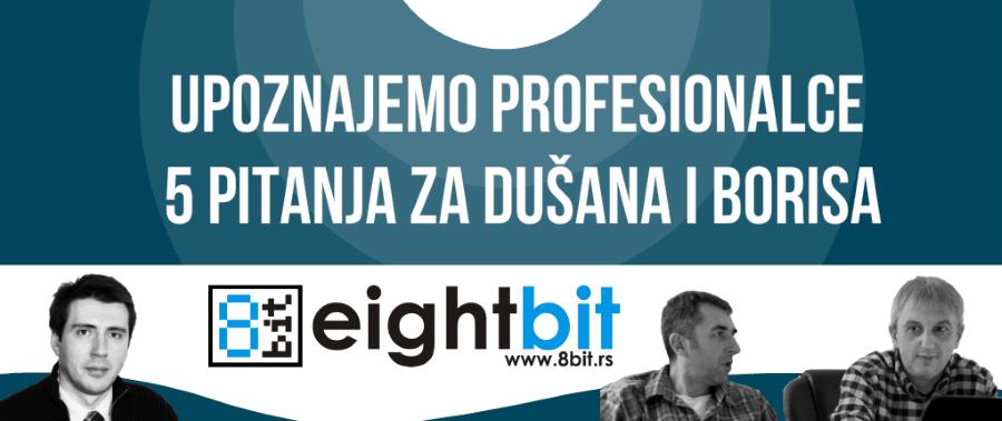 Upoznajemo profesionalce 5 pitanja Dušan Dimitrijević i Boris Drajer